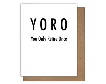 You Only Retire Once Funny Retirement Letterpress Greeting Card YOLO