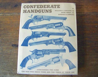Vintage Confederate Handguns 1963 RARE Confederate Pistols Revolvers Civil War Confederate Industry War Between the States