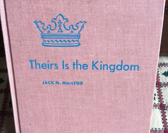 Vintage Children's Book - Theirs is the Kingdom Written by Jack M. MacLeod  - Vintage Christian History Book