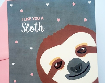 Sloth Valentine Card   I Like You A Sloth