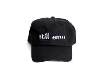 Still Emo black and white Embroidered Dad hat // cotton, unisex, punk rock