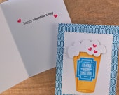 Valentine Card for Him, Valentine's Day Card for Husband or Boyfriend, Beer Valentine, Beer Love Card