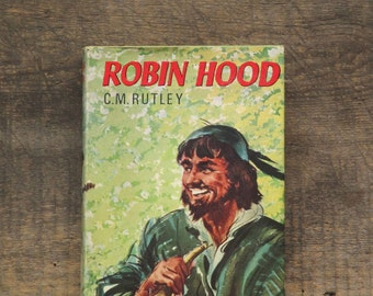 Vintage Robin Hood book by C. M. Rutley 1960s children's book