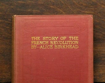 Antique book French Revolution history book by Alice Birkhead