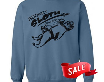 MEDIUM On Sale - Rocket Sloth Sweatshirt - Rocket Sloth Sweater - Rocket Sloth Sweaters - Funny Sloth Pullovers - Funny Sloth Gift Ideas - M