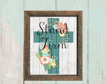 Stand Firm Printable | Inspirational Faith Printable | 8x10 - INSTANT DOWNLOAD