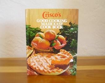 Crisco's Good Cooking Made Easy Cook Book