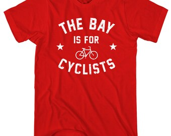 The Bay Area is for Cyclists T-Shirt - Men and Unisex - XS S M L XL 2x 3x 4x - Bicycle Shirt, Cycling Shirt, Racing Shirt, Bike SF Shirt