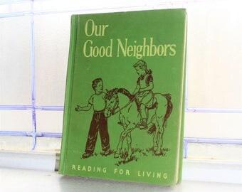 Basic Reader Book Children's Book Our Good Neighbors Vintage 1950
