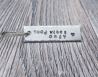 Good Vibes Only Hand Stamped Keychain,  Aluminum Keychain, Personalized Gift For Her or Him, Inspirational Gift, Accessory Gift, Postive