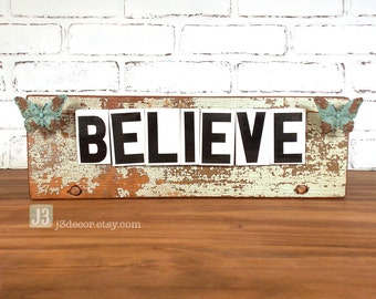 BELIEVE Sign, Reclaimed Wood Plaque, Teal Butterfly Motif, Rustic Shelf Decor, Repurposed Vintage Tin Letters, Distressed Paint Surface