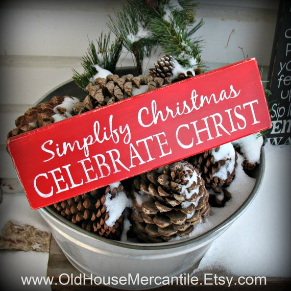 Simplify Christmas Celebrate Christ -- Christmas Sign -- Christmas Shelf Sitter -- Simplify Sign -- Painted Wooden Shelf Sitter