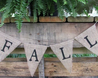 Fall Burlap Banner, Fall Home Decoration, Fall Gift Idea, Fall Sign, Farmhouse Coutry Primitive FALL Sign Photography Prop