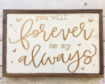 "Distressed Wood Sign - ""You will forever be my always"" - Rustic Home Decor"