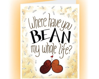 Where Have You Bean My Whole Life?