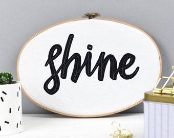 Shine monochrome wall art - inspirational artwork - Embroidery hoop art - textile art - hoop art - Mindfulness gift - Gift for friend