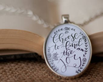 Choose to find the joy necklace - glass pendant necklace - choose to find the joy pendant - inspirational jewelry - handwritten necklace