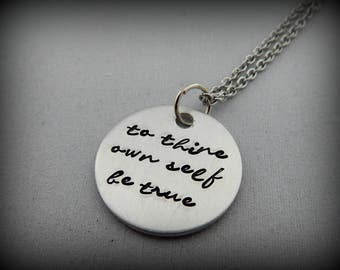 Hamlet Necklace - to thine own self be true - Hand Stamped Necklace - Shakespeare Jewelry - Graduation Present - Inspirational - kg47