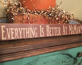 Everything is Better at MaMaw's Handcrafted Sign