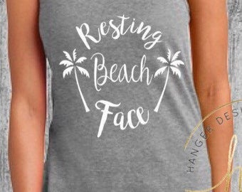 Womens Funny Saying Shirt/Resting Beach Face Shirt/Womens Funny Shirt/Beach Shirt/Racer Back Tank Top