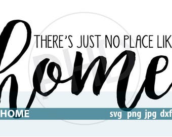 No place like home Quote- Digital files-TWO DESIGNS jpg, png, svg, and dxf of each