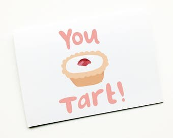 You Tart, Funny Anniversary Card, Rude Card, Birthday Card, Joke Card, Funny Relationship, Cheeky Card, Cake, Bakewell Tart