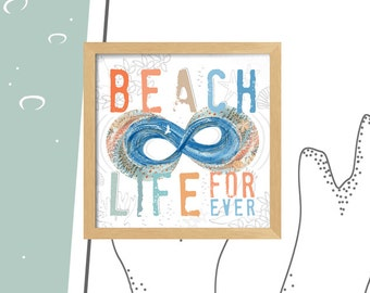 Beach Life Forever - Infinity - Square Print - Choose From Sizes - Frame Not Included