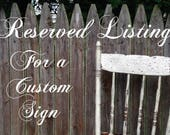 Reserved for sansan042576 - 13.5x24 framed custom sign