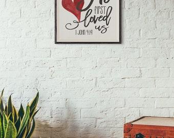 Scripture Art - I John 4:19 ~ Watercolor Heart