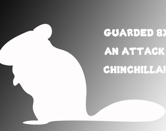 Guarded by an Attack Chinchilla Vinyl Decal