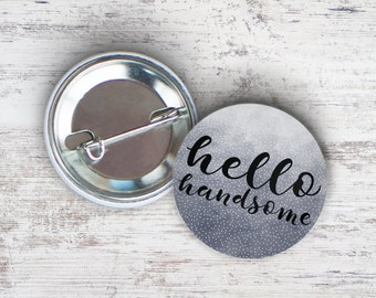"Hello Handsome 2.25"" Pinback Button"