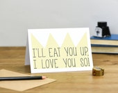 I'll eat you up, I love you so Where the wild things are birthday card valentines day wedding anniversary