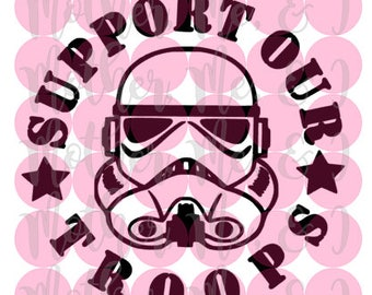 Support Our Troops Star Wars Storm Troopers Disney SVG DXF PNG Cut File Instant Download Cricut and Silhouette Design for Shirts, Scrapbooks