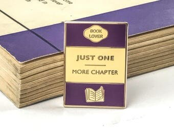 Just One More Chapter Enamel Pin - Book Lover Enamel Pin Badge - Book Cover - Literary Gift - Geek Gift for Book Lover - Book Jewellery