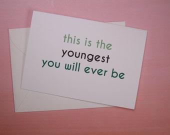 "Funny Birthday Card, Sarcastic Card - ""Youngest Ever"""