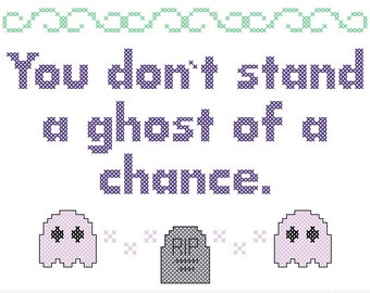 PDF PATTERN You don't stand a ghost of a chance cross stitch