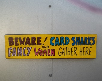 Beware CARD Sharks and Fancy Women Gather Here Bar Restaurant Sign FREE Shipping...Outsider Folk Art by ROXANEJ