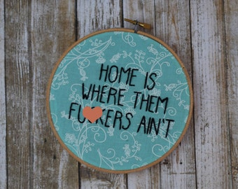 subversive embroidery, welcome sign, unwelcome sign, home decor, wall decor, living room decor, wall art, home is where them f*ckers aint