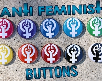 "TWO Anti-Feminist 1"" Buttons"