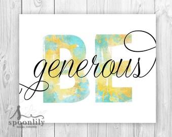 Be Generous Typography Print, Be Art Print, Be, Inspirational Quote, Watercolor Art, Be Generous Quote, Inspirational Be You Print, Be You
