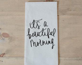 Tea Towel, Beautiful Morning, present, housewarming, wedding favor, kitchen decor, women's gift, flour sack dish cloth