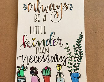 Always be a Little Kinder than Necessary Original Watercolor
