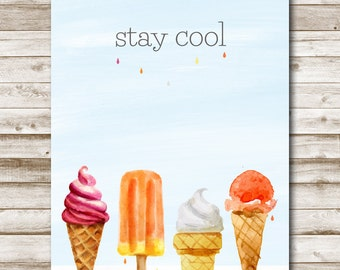Stay Cool Printable Wall Art Ice-Cream Cone Popsicle 5x7 8x10 11x14 16x20 Kitchen Print Playroom Print Kitchen Summer Decor Photography Prop