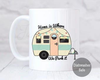 Home is where we park it, retro camper coffee mug, camper coffee mug, campgroun mug