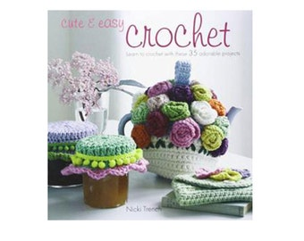 Cute and Easy Crochet - Learn to crochet 35 adorable projects, Crochet Patterns, Baby Blanket, Cushions, Scarves, Bags