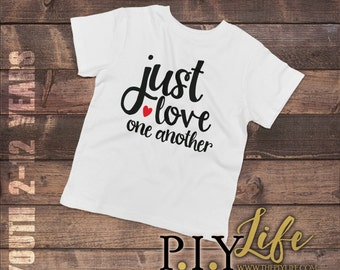 Just love one Another Child T-shirt Youth Tee Toddler Shirt Printed on Demand DTG