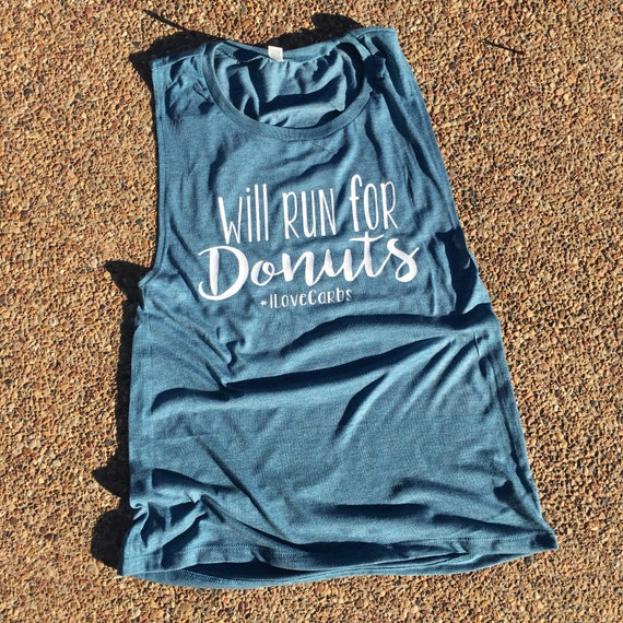 Will run for donuts (i love carbs) - muscle tank