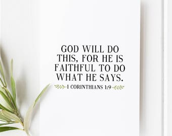 1 Corinthians 1:9  - God will do this, for he is faithful to do what he says - Scripture Art - Bible Verse - Verse art - Scripture print