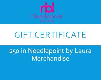 Needlepoint Gift Certificate-  50.00 in Shop Credit