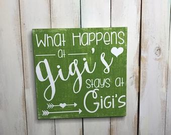 Gigi Sign- What happens at Gigi's- Gift for Gigi- Home Decor- Wood Sign- Gigi Gift- Gift for Grandma- Christmas Gift- Gift for Her- Custom